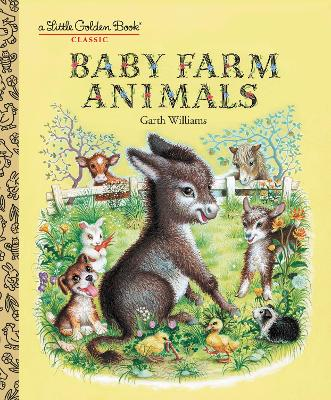 Baby Farm Animals by Garth Williams