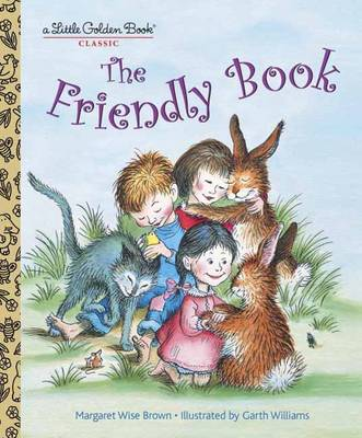 The Friendly Book by Margaret Wise Brown, Garth Williams