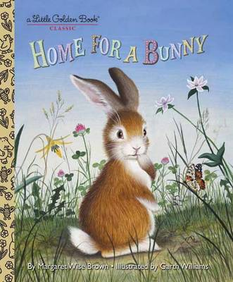 Home for a Bunny by Margaret Wise Brown, Garth Williams