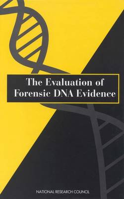 The Evaluation of Forensic DNA Evidence by Committee on DNA Forensic Science: An Update, Commission on Life Sciences, Division on Earth and Life Studies, National Research C