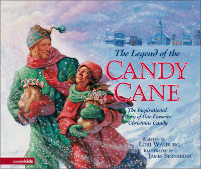 The Legend of the Candy Cane The Inspirational Story of Our Favorite Christmas Candy by Lori Walburg