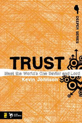Trust Meet the World's One Savior and Lord by Kevin Johnson