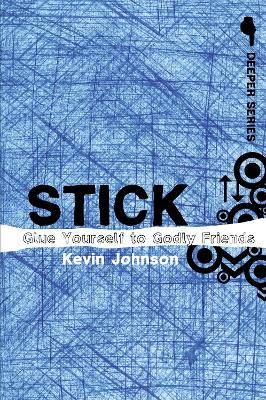 Stick Glue Yourself to Godly Friends by Kevin Johnson