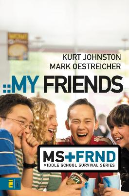 My Friends by Kurt Johnston, Mark Oestreicher