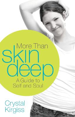 More Than Skin Deep A Guide to Self and Soul by Crystal Kirgiss