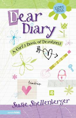 Dear Diary A Girl's Book of Devotions by Susie Shellenberger