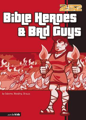 Bible Heroes and Bad Guys by Rick Osborne, Marnie Wooding, Ed Strauss