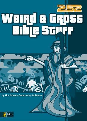 Weird and Gross Bible Stuff by Rick Osborne, Quentin Guy, Ed Strauss