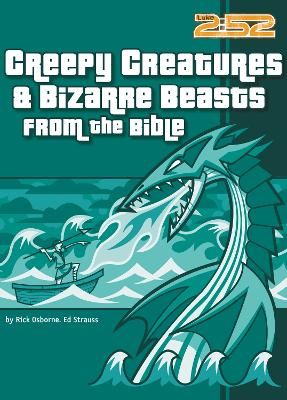 Creepy Creatures and Bizarre Beasts from the Bible by Rick Osborne, Ed Strauss