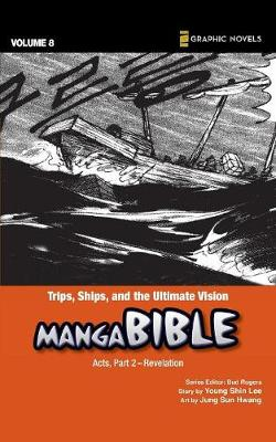Trips, Ships, and the Ultimate Vision Acts, Part 2- Revelation by Young Shin Lee
