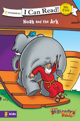 The Beginner's Bible Noah and the Ark by Kelly Pulley