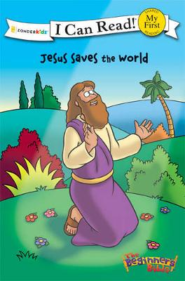 The Beginner's Bible Jesus Saves the World by Kelly Pulley