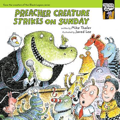 Preacher Creature Strikes on Sunday by Mike Thaler