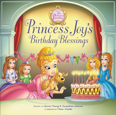 Princess Joy's Birthday Blessing by Jeanna Young, Jacqueline Kinney Johnson