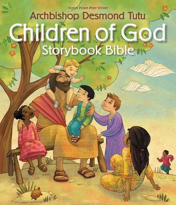 Children of God Storybook Bible by Archbishop Desmond Tutu
