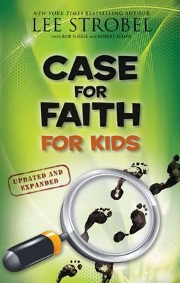 Case for Faith for Kids by Lee Strobel, Robert Suggs, Robert Elmer