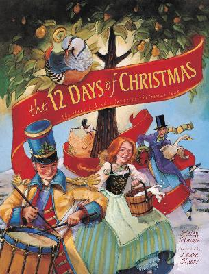 The 12 Days of Christmas The Story Behind a Favorite Christmas Song by Helen C. Haidle