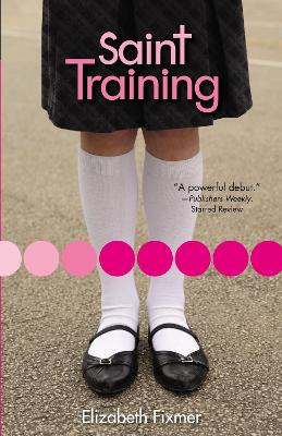 Saint Training by Elizabeth Fixmer