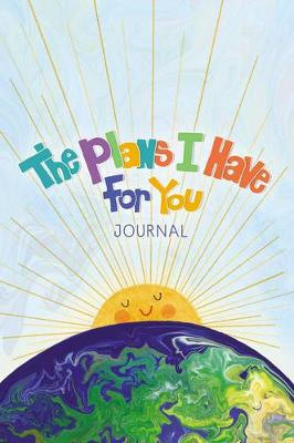The Plans I have For You Journal by Amy Parker