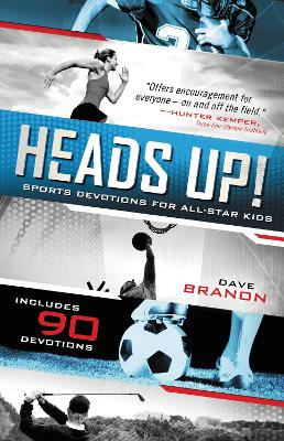 Heads Up! Sports Devotions for All-star Kids by David Branon