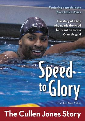 Speed to Glory The Cullen Jones Story by Natalie Davis Miller