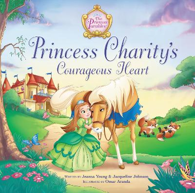 Princess Charity's Courageous Heart by Jeanna Young, Jacqueline Kinney Johnson