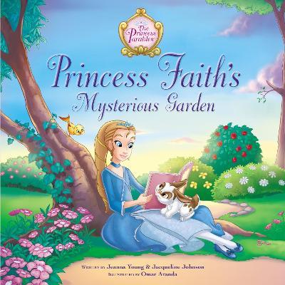 Princess Faith's Mysterious Garden by Jeanna Young, Jacqueline Kinney Johnson