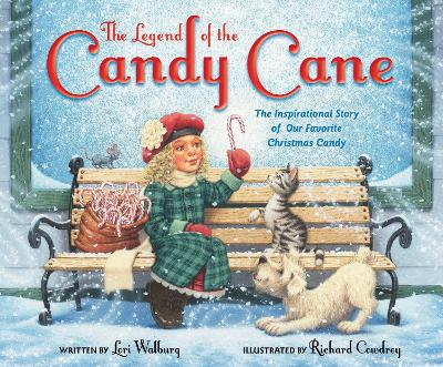 The Legend of the Candy Cane, Newly Illustrated Edition The Inspirational Story of Our Favorite Christmas Candy by Lori Walburg