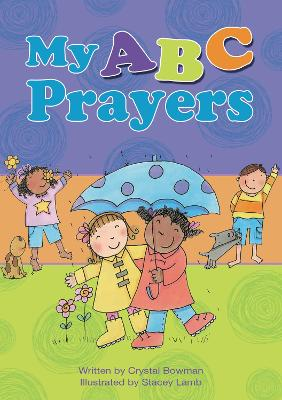 My ABC Prayers by Crystal Bowman