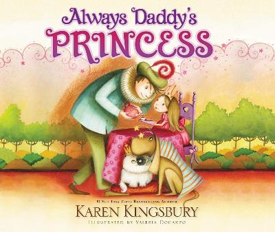 Always Daddy's Princess #1 New York Times Bestselling Author by Karen Kingsbury