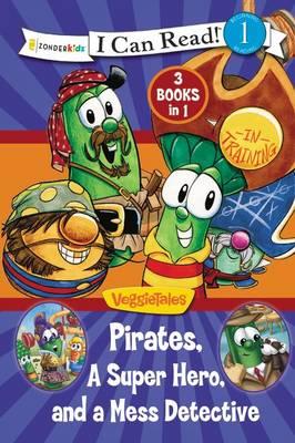 Pirates, Mess Detectives, and a Superhero by Karen Poth