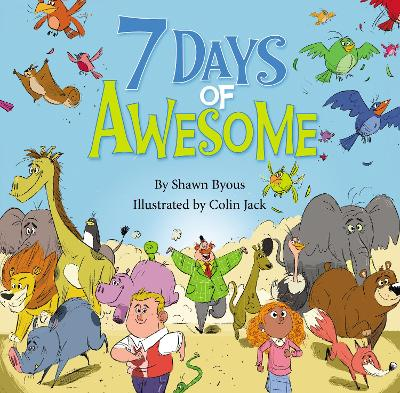 7 Days of Awesome A Creation Tale by Shawn Byous