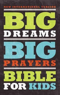 NIV, Big Dreams, Big Prayers Bible for Kids, Hardcover by Zondervan