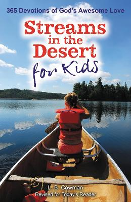 Streams in the Desert for Kids 365 Devotions of God's Awesome Love by L. B. E. Cowman