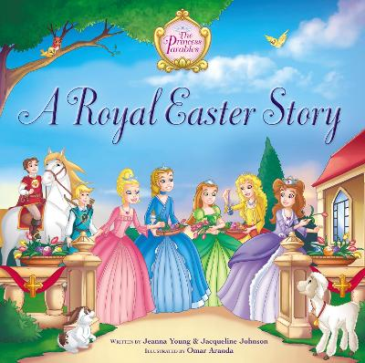 A Royal Easter Story by Jeanna Young, Jacqueline Kinney Johnson