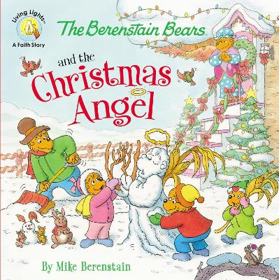 The Berenstain Bears and the Christmas Angel by Mike Berenstain