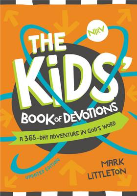 The NIrV Kids' Book of Devotions Updated Edition A 365-Day Adventure in God's Word by Mark Littleton