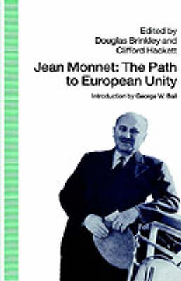 Jean Monnet The Path to European Unity by Na Na