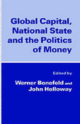 Global Capital, National State and the Politics of Money by Na Na