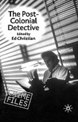 The Post-Colonial Detective by Na Na