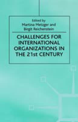 Challenges For International Organizations in the 21st Century Essays in Honor of Klaus Hufner by M. Metzger