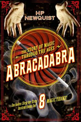 Abracadabra: The Story of Magic Through the Ages by H. P. Newquist