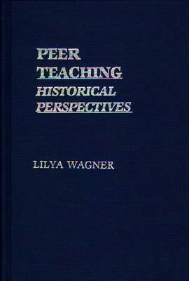 Peer Teaching Historical Perspectives by Lilya Wagner