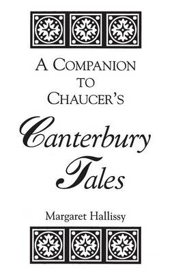 A Companion to Chaucer's Canterbury Tales by Margaret Hallissy