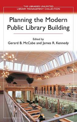 Planning the Modern Public Library Building by Kennedy