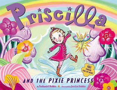 Priscilla And The Pixie Princess by Nathaniel Hobbie
