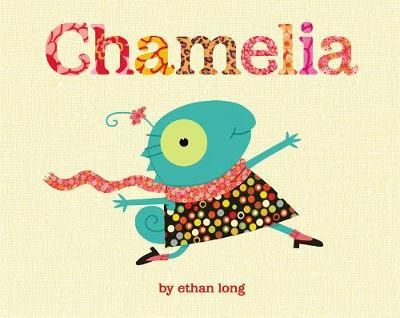 Chamelia by Ethan Long