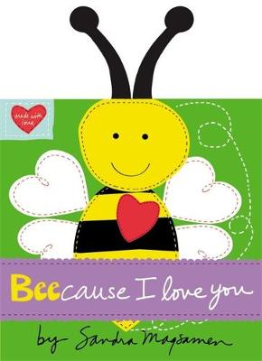 Beecause I Love You by Sandra Magsamen