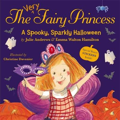 The Very Fairy Princess: A Spooky, Sparkly Halloween by Julie Andrews, Emma Walton Hamilton