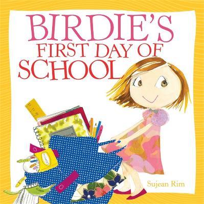 Birdie's First Day Of School by Sujean Rim